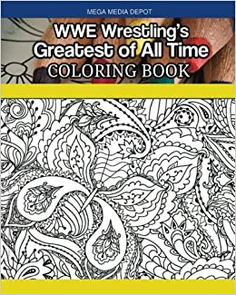 Amazon.com: WWE Wrestling\'s Greatest of All Time Coloring Book ...