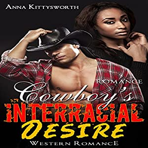 Cowboy's Interracial Desire Romance Audiobook