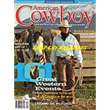 American Cowboy January February 2006 Magazine BEST WESTERN ART OF THE YEAR 101 Great Western Events MOST EXCITING DOINGS IN THE WEST Catching The Wild Ones