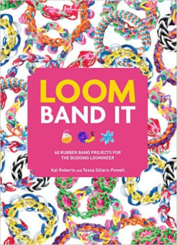 Book Loom Band It!: 60 Rubber Band Projects for the Budding Loomineer