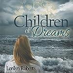 Children of Dreams: An Adoption Memoir | Lorilyn Roberts