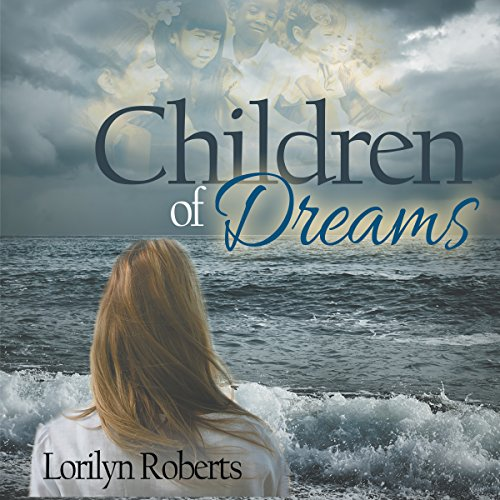 Children of Dreams: An Adoption Memoir by Author Lorilyn Roberts