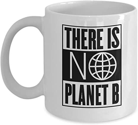 There Is No Planet B White Ecology Coffee Mug 11oz Ceramic Cup Kitchen Dining