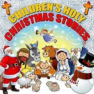 Children's Holy Christmas Stories Audiobook