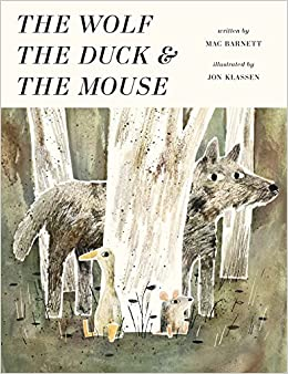 The Wolf, the Duck, and the Mouse - Mac Barnett