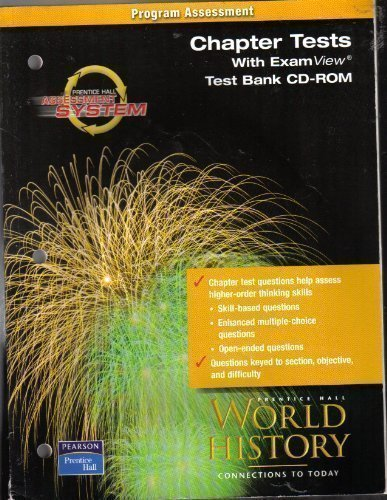 Prentice Hall Assessment System Program Assessment Chapter Tests with exam view test bank cd-rom World History Connections to Today