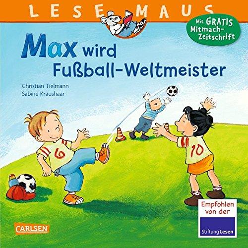 LESEMAUS 72: Max wird Fußball-Weltmeister: Neuausgabe