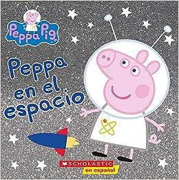Peppa en el espacio (Cerdita Peppa) (Spanish Edition): Eone ...