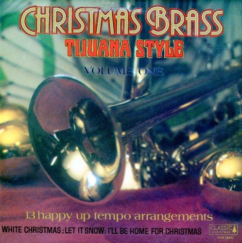 Christmas Brass  Tijuana Style  Volume 1  Nostalgia With A Soft Beat   Ccr1943