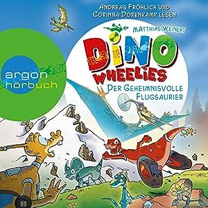 Der geheimnisvolle Flugsaurier (Dino Wheelies 4) Hörbuch