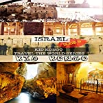 Israel: Kid Kongo Travel the World Series | Kid Kongo