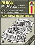Buick Mid-size Rear Wheel Drive Models: 1974 Thru 1987 V6 and V8 Regal, Cenury, Wagons (Haynes Manuals)