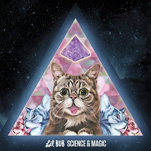 LIL BUB - SCIENCE & MAGIC: A SOUNDTRACK TO THE UNIVERSE