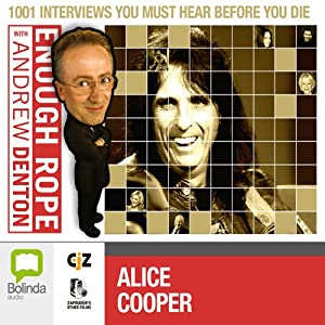 Enough Rope with Andrew Denton: Alice Cooper Radio/TV Program