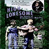 HIGH LONESOME HIGH LONESOME: THE STORY O