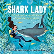 Shark Lady: The True Story of How Eugenie Clark Became the Ocean's Most Fearless Scientist (Women in Scien