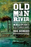Old Man River: The Mississippi River in North American History by Paul Schneider front cover