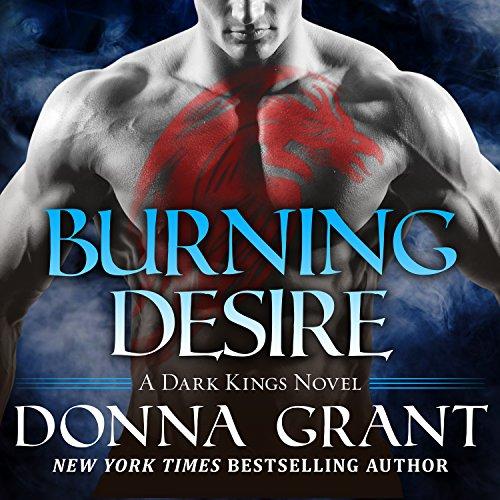 Burning Desire: Dark Kings, Book 3 by Tantor Audio