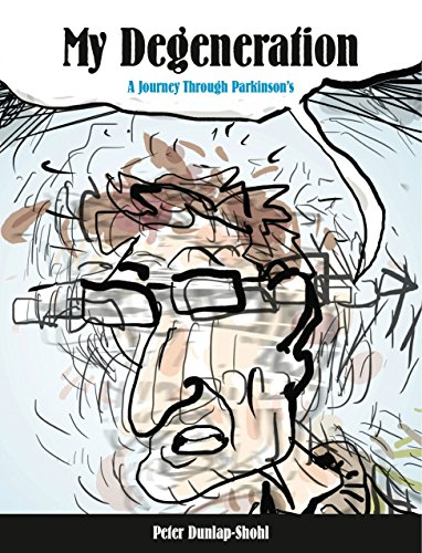My Degeneration: A Journey Through Parkinson's (Graphic Medicine) (The Journal Of Nervous And Mental Disease)