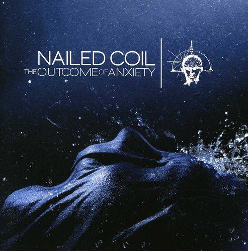 CD : Nailed Coil - Outcome Of Anxiety (United Kingdom - Import)