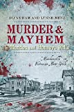 Murder and Mayhem in Mendon and Honeoye Falls, Diane Ham and Lynne Menz, 1626191417