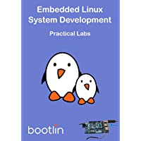 Embedded Linux System Development: Practical Labs: Volume 2