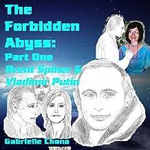 Brent Spiner & Vladimir Putin: The Forbidden Abyss, Part One