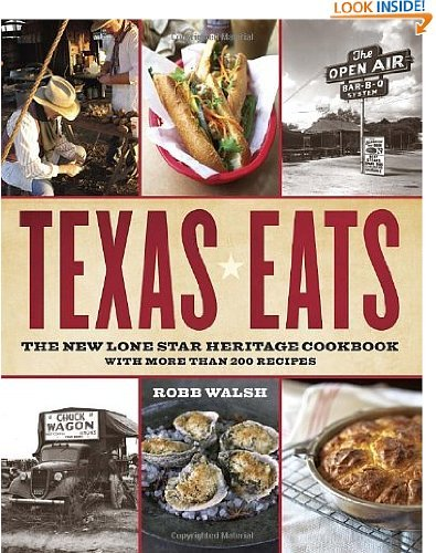 Texas Eats: The New Lone Star Heritage Cookbook, with More Than 200 Recipes (Best Vietnamese Food In Dallas)