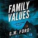 Family Values: A Leo Waterman Mystery Audiobook by G. M. Ford Narrated by Patrick Lawlor