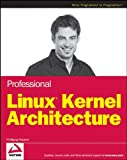 Professional Linux Kernel Architecture, Wolfgang Mauerer, 0470343435