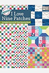 Block-Buster Quilts - I Love Nine Patches: 16 Quilts from an All-Time Favorite Block Paperback
