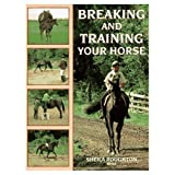 Breaking and Training Your Horse, Sheila Roughton, 0706371232