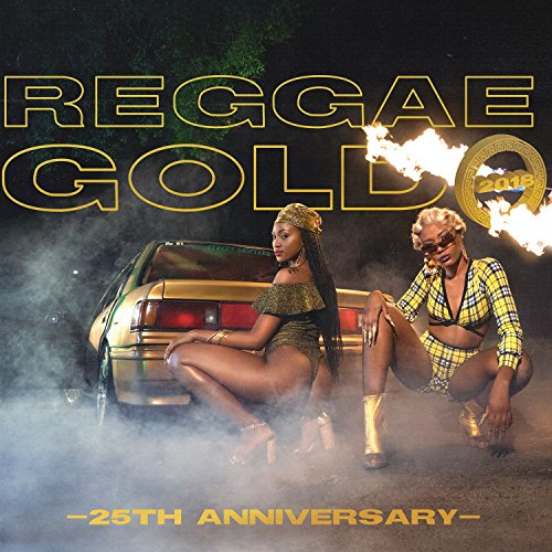 Reggae Gold 2018: 25th Anniversary [Explicit]