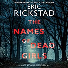 The Names of Dead Girls Audiobook by Eric Rickstad Narrated by Jeffrey Kafer