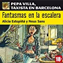 Fantasmas en la escalera. Pepa Villa, taxista en Barcelona [Ghost on the Stairs] Hörbuch von Alicia Estopiñá, Neus Sans Gesprochen von: Cristina Carrasco