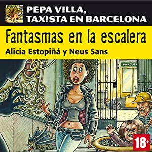Fantasmas en la escalera. Pepa Villa, taxista en Barcelona [Ghost on the Stairs] Audiobook