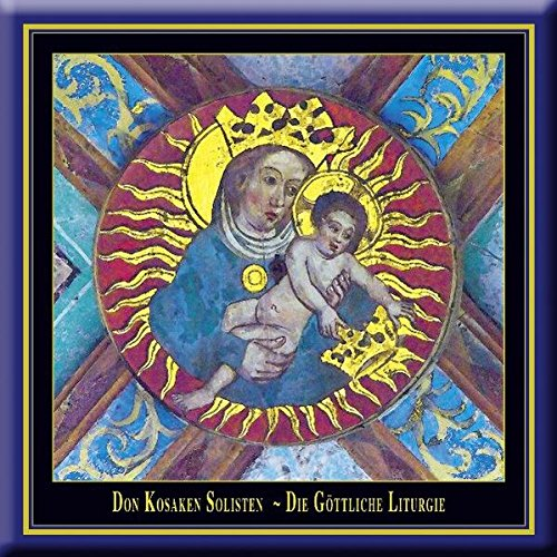 Don Kosaken Solisten Wanja Hlibka - Göttliche Liturgie - Die Musik der orthodoxen Kirche (Audio CD)