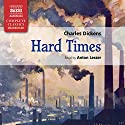 Hard Times Audiobook by Charles Dickens Narrated by Anton Lesser