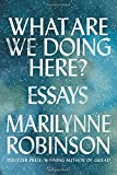 ISBN: 0374282218 - What Are We Doing Here?: Essays