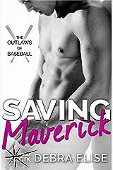 Saving Maverick (The Outlaws of Baseball Book 1) Kindle Edition