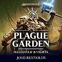 Hallowed Knights: Plague Garden: Warhammer Age of Sigmar Hörbuch von Josh Reynolds Gesprochen von: John Banks