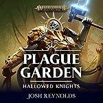 Hallowed Knights: Plague Garden: Warhammer Age of Sigmar | Josh Reynolds