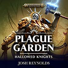 Hallowed Knights: Plague Garden: Warhammer Age of Sigmar Audiobook by Josh Reynolds Narrated by John Banks