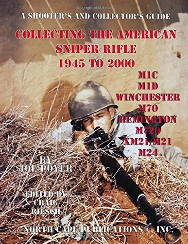 Collecting the American Sniper Rifle 1945 to (History Sniper Rifles)