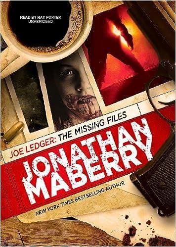 Joe Ledger The Missing Files The Joe Ledger Novels Jonathan