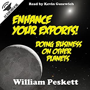 Enhance Your Exports! Doing Business on Other Planets Audiobook