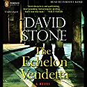 The Echelon Vendetta: A Novel Audiobook by David Stone Narrated by Firdous Bamji