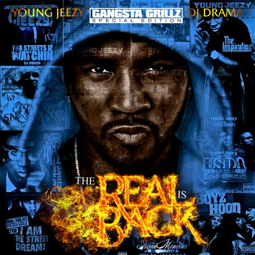 DJ DRAMA & YOUNG JEEZY PRESENT THE REAL IS BACK (MIXTAPE)