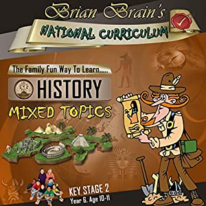 Brian Brain's National Curriculum KS2 Y6 History Mixed Topics Audiobook