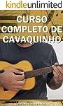 Curso Completo de Cavaquinho: Aprenda Definitivamente partindo do zero! (Música Livro 3)